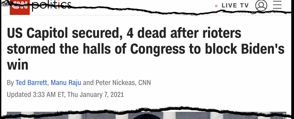 "CNN headline ""US Capitol secured, 4 dead after rioters stormed the halls of Congress to block Biden's win"""